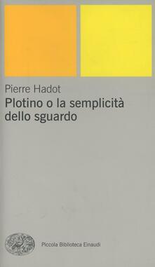 Plotino o la semplicità dello sguardo - Pierre Hadot - copertina