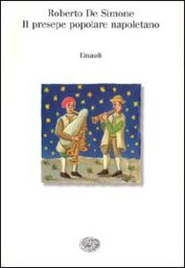 Libro Il presepe popolare napoletano Roberto De Simone