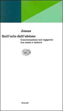 Sull'orlo dell'abisso - Hans Jonas - copertina