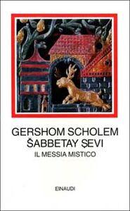 Libro Sabbetay Sevi. Il messia mistico. 1626-1676 Gershom Scholem