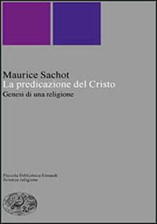 La predicazione del Cristo. Genesi di una religione.pdf