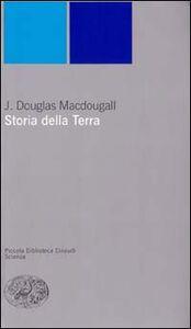Foto Cover di Storia della terra, Libro di J. Douglas McDougall, edito da Einaudi
