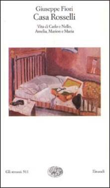 Nicocaradonna.it Casa Rosselli. Vita di Carlo e Nello, Amelia, Marion e Maria Image
