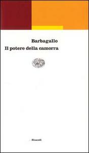 Libro Il potere della camorra (1973-1998) Francesco Barbagallo