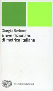 Breve dizionario di metrica italiana - Giorgio Bertone - copertina
