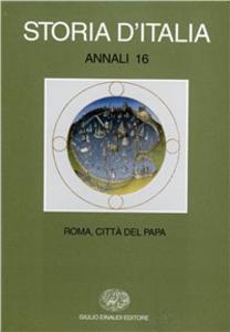 Libro Storia d'Italia. Annali. Vol. 16: Roma, città del papa.