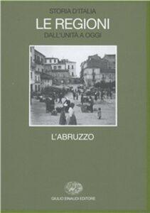 Libro Storia d'Italia. Le regioni dall'Unità a oggi. Vol. 15: L'Abruzzo.