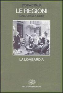 Libro Storia d'Italia. Le regioni dall'Unità a oggi. Vol. 16: La Lombardia.