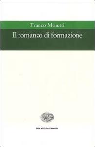 Libro Il romanzo di formazione Franco Moretti