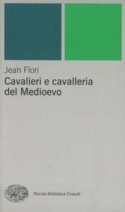 Libro Cavalieri e cavalleria nel Medioevo Jean Flori