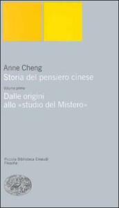 Storia del pensiero cinese. Vol. 1: Dalle origini allo «Studio del mistero». - Anne Cheng - copertina