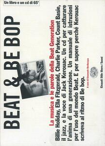 Beat & Be bop. Jack Kerouac, la musica e le parole della Beat Generation. Con CD audio - Emanuele Bevilacqua - copertina
