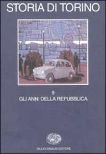 Storia di Torino. Vol. 9: Gli anni della Repubblica. - copertina