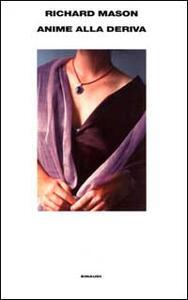 Anime alla deriva - Richard Mason - copertina