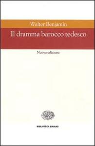 Il dramma barocco tedesco - Walter Benjamin - copertina