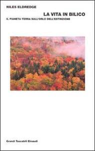 La vita in bilico. Il pianeta terra sull'orlo dell'estinzione - Niles Eldredge - copertina