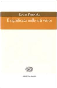 Il significato nelle arti visive - Erwin Panofsky - copertina
