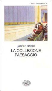 Libro La collezione. Paesaggio Harold Pinter