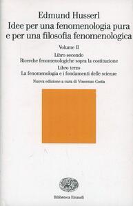 Idee per una fenomenologia pura e per una filosofia fenomenologica. Vol. 2