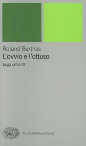 Foto Cover di L' ovvio e l'ottuso, Libro di Roland Barthes, edito da Einaudi