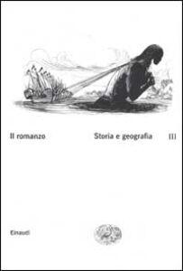 Libro Il romanzo. Vol. 3: Storia e geografia.