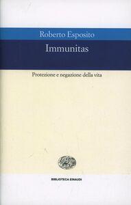 Foto Cover di Immunitas. Protezione e negazione della vita, Libro di Roberto Esposito, edito da Einaudi