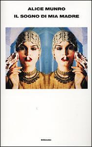 Il sogno di mia madre - Alice Munro - copertina