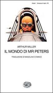 Il mondo di Mr. Peters - Arthur Miller - copertina