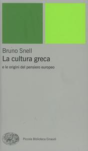 Libro La cultura greca e le origini del pensiero europeo Bruno Snell