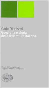 Libro Geografia e storia della letteratura italiana Carlo Dionisotti
