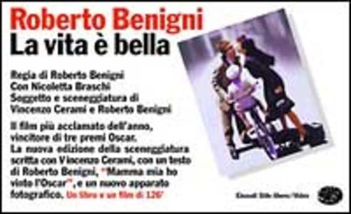 La vita è bella. Con videocassetta - Roberto Benigni,Vincenzo Cerami - copertina