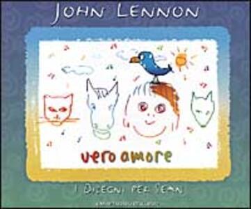 Vero amore. Disegni per Sean - John Lennon - copertina