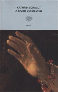 Libro A nord dei ricordi Kathrin Schmidt