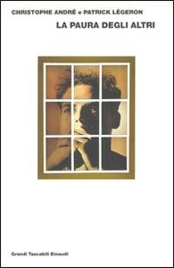 La paura degli altri - Christophe André,Patrick Légeron - copertina