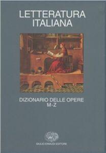 Libro Letteratura italiana. Dizionario delle opere. Vol. 2: M-Z.
