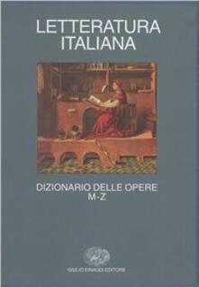 Cocktaillab.it Letteratura italiana. Dizionario delle opere. Vol. 2: M-Z. Image