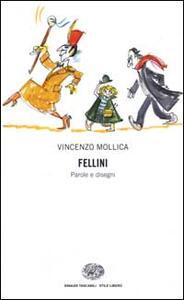 Fellini. Parole e disegni - Vincenzo Mollica - copertina