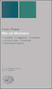 Vita nel Medioevo - Eileen Power - copertina