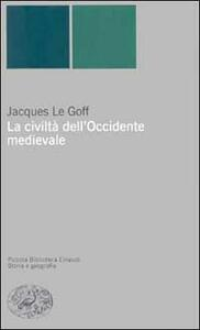 La civiltà dell'Occidente medievale - Jacques Le Goff - copertina
