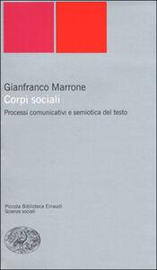 Libro Corpi sociali. Processi comunicativi e semiotica del testo Gianfranco Marrone