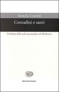Contadini e santi. Problemi di cultura popolare nel Medioevo - Aron Gurevic - copertina