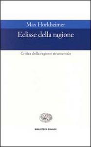 Libro Eclissi della ragione. Critica della ragione strumentale Max Horkheimer