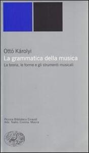 La grammatica della musica - Ottó Károlyi - copertina