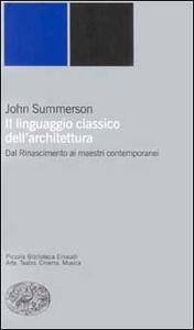Il linguaggio classico dell'architettura - John Summerson - copertina