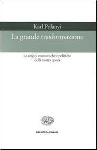 Libro La grande trasformazione Karl Polanyi