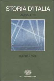 Voluntariadobaleares2014.es Storia d'Italia. Annali. Vol. 18: Guerra e pace. Image