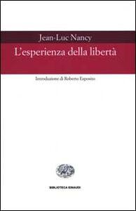 Libro L' esperienza della libertà Jean-Luc Nancy
