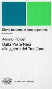 Storia moderna e contemporanea. Vol. 1: Dalla peste nera alla Guerra dei trent'Anni.