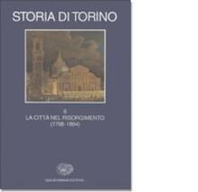 Storia di Torino. Vol. 6: La città nel Risorgimento (1798-1864)..pdf