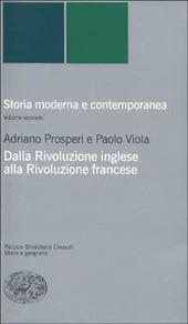 Storia moderna e contemporanea. Vol. 2: Dalla rivoluzione inglese alla Rivoluzione francese.